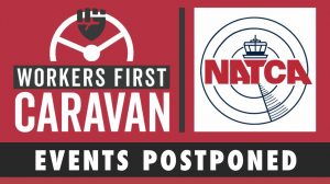 Workers First Caravan Postponed